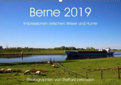 Berne 2019. Impressionen zwischen Weser und Hunte (Wandkalender 2019 DIN A2 quer), Steffani Lehmann