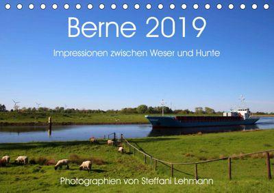 Berne 2019. Impressionen zwischen Weser und Hunte (Tischkalender 2019 DIN A5 quer), Steffani Lehmann