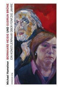Bernhard Heisig und Gudrun Brüne - Michael Hametner pdf epub