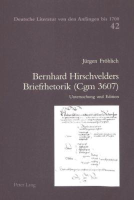 Bernhard Hirschvelders Briefrhetorik (Cgm 3607), Jürgen Fröhlich