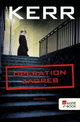 Bernie Gunther ermittelt: Operation Zagreb, Philip Kerr