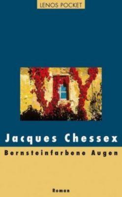 Bernsteinfarbene Augen, Jacques Chessex