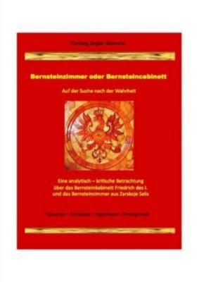 Bernsteinzimmer oder Bernsteincabinett - Hartwig Niemann  