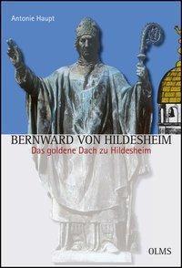 Bernward von Hildesheim. - Das goldene Dach zu Hildesheim - Antonie Haupt  