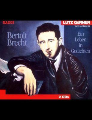 Bertolt Brecht, Ein Leben in Gedichten, 2 Audio-CDs, Bertolt Brecht