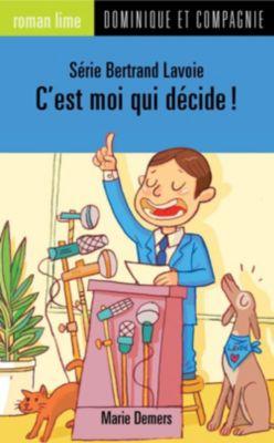 Bertrand Lavoie: C'est moi qui décide!, Marie Demers
