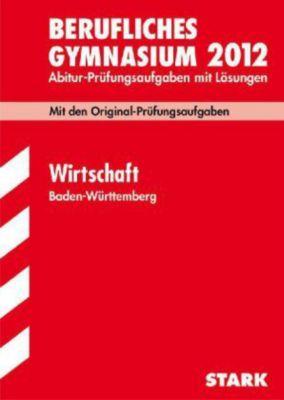 Berufliches Gymnasium 2013Wirtschaft, Baden-Württemberg, Bertram Hörth, Rüdiger Trunz