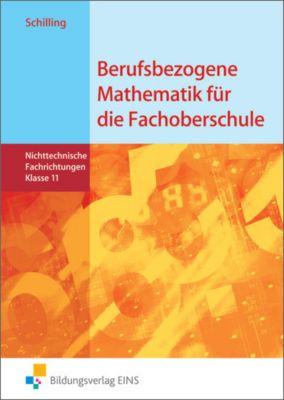 Berufsbezogene Mathematik für die Fachoberschule Niedersachsen - Nichttechnische Fachrichtungen, Klasse 11, Klaus Schilling
