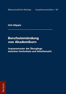 Berufseinmündung von Akademikern, Dirk Böpple