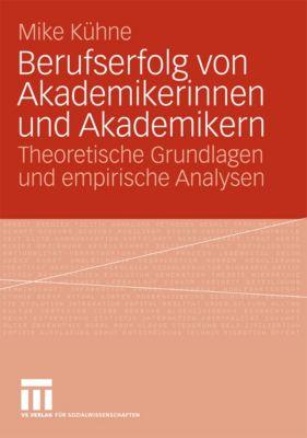 Berufserfolg von Akademikerinnen und Akademikern, Mike Kühne