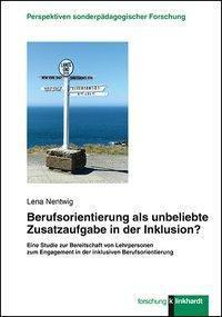 Berufsorientierung als unbeliebte Zusatzaufgabe in der Inklusion? - Lena Nentwig pdf epub