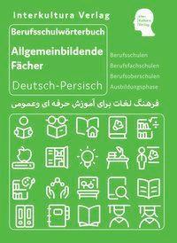 Berufsschulwörterbuch für allgemeinbildende Fächer Deutsch-Persisch-Dari / Persisch-Dari-Deutsch