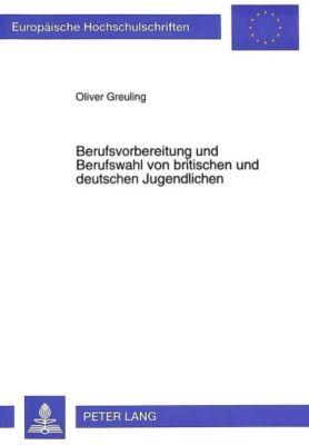 Berufsvorbereitung und Berufswahl von britischen und deutschen Jugendlichen - Oliver Greuling pdf epub