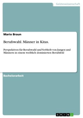 Berufswahl. Männer in Kitas., Mario Braun