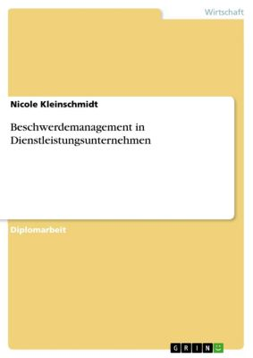 Beschwerdemanagement in Dienstleistungsunternehmen, Nicole Kleinschmidt