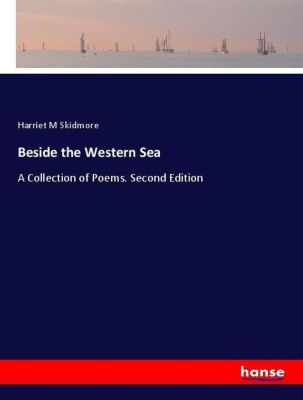 Beside the Western Sea, Harriet M Skidmore