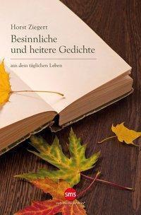 Besinnliche und heitere Gedichte - Horst Ziegert  
