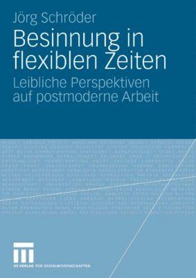 Besinnung in flexiblen Zeiten, Jörg Schröder