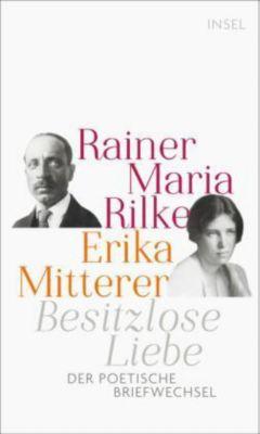 Besitzlose Liebe, Rainer Maria Rilke, Erika Mitterer