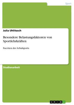 Besondere Belastungsfaktoren von Sportlehrkräften, Julia Uhlitzsch