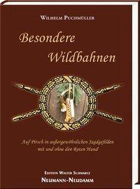 Besondere Wildbahnen - Wilhelm Puchmüller |