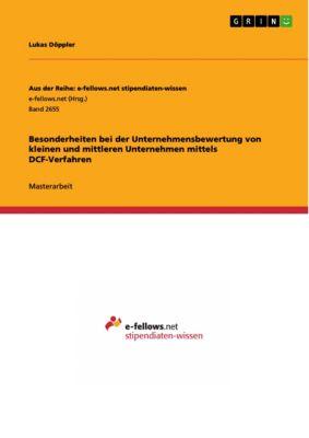 Besonderheiten bei der Unternehmensbewertung von kleinen und mittleren Unternehmen mittels DCF-Verfahren, Lukas Döppler
