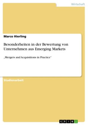 Besonderheiten in der Bewertung von Unternehmen aus Emerging Markets, Marco Hierling