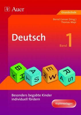 Besonders begabte Kinder individuell fördern, Deutsch, Bernd Ganser, Thomas Mayr