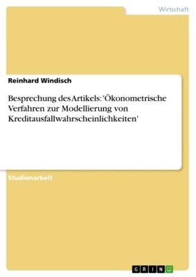 Besprechung des Artikels: 'Ökonometrische Verfahren zur Modellierung von Kreditausfallwahrscheinlichkeiten', Reinhard Windisch