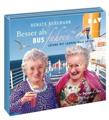 Besser als Bus fahren. Die Online-Omi legt ab, 3 Audio-CDs, Renate Bergmann