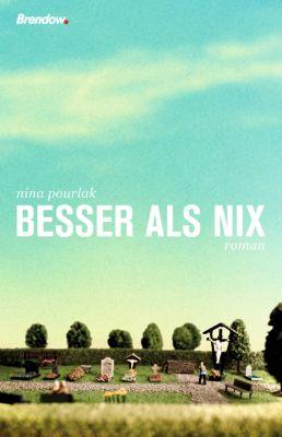Besser als nix, Nina Pourlak