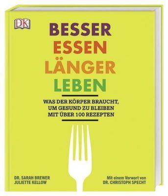 Besser essen, länger leben, Sarah Brewer, Juliette Kellow