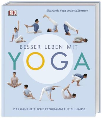 Besser leben mit Yoga - Sivananda Yoga Vedanta Zentrum  