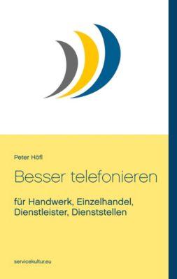 Besser telefonieren, Peter Höfl