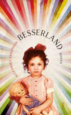 Besserland, Alexandra Friedmann