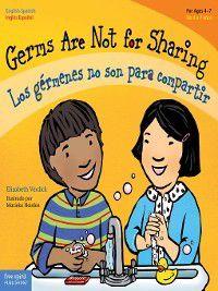 Best Behavior Bilingual: Germs Are Not for Sharing / Los gérmenes no son para compartir, Elizabeth Verdick