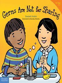 Best Behavior: Germs Are Not for Sharing, Elizabeth Verdick