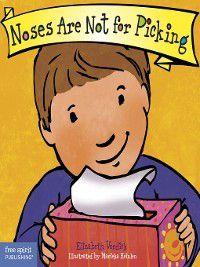 Best Behavior: Noses Are Not for Picking, Elizabeth Verdick
