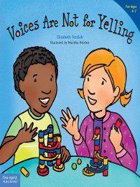 Best Behavior: Voices Are Not for Yelling, Elizabeth Verdick