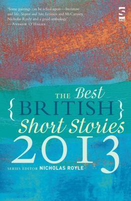Best British Short Stories: The Best British Short Stories 2013, Nicholas Royle
