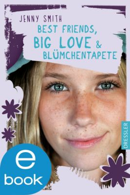 Best Friends, Big Love und Blümchentapete, Jenny Smith