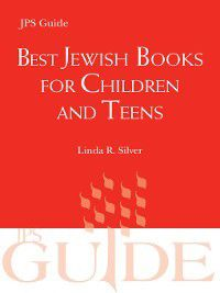 Best Jewish Books for Children and Teens, Linda R. Silver