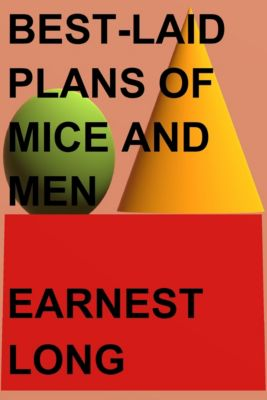 Best-Laid Plans of Mice and Men, Earnest Long