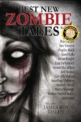 Best New Zombie Tales: Best New Zombie Tales (Vol. 1), James Roy Daley