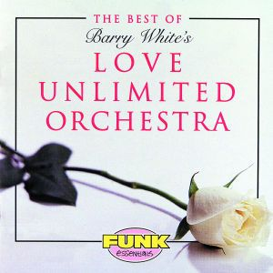 Best Of Barry White'S Love Unlimited Orchestra, Love Unlimited Orchestra