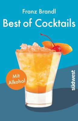 Best of Cocktails mit Alkohol - Franz Brandl |