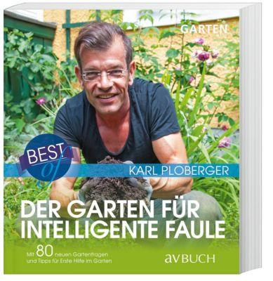 Best of der Garten für intelligente Faule - Karl Ploberger |