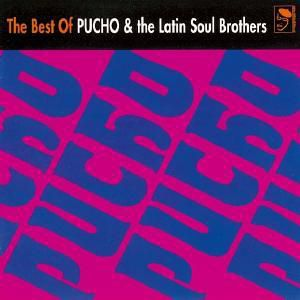Best Of Pucho & The Latin Soul, Pucho & His Latin Soul Brothers