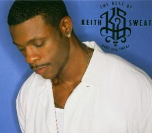 Best Of,The-Make You Sweat, Keith Sweat