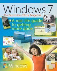 Best of Windows(R) 7: The Official Magazine, The Editors of the Official WIndows Magazine
